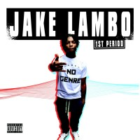 Jake Lambo – 1st Period (Mixtape)