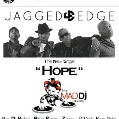 Jagged Edge – Hope (The Mad DJ Remixes)